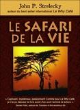John Strelecky - Le safari de la vie.