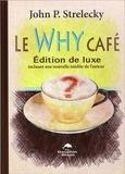 John Strelecky - Le Why Café - Avec une nouvelle inédite de l'auteur.