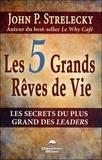 John Strelecky - Les 5 Grands Rêves de Vie - Les secrets du plus grand des leaders.