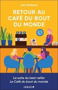 John Strelecky - Retour au café du bout du monde.