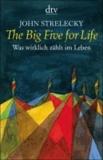 John Strelecky - The Big Five for Life - Was wirklich zählt im Leben.