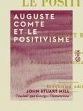 John Stuart Mill et Georges Clemenceau - Auguste Comte et le positivisme.