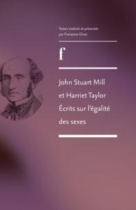 John Stuart Mill et Harriet Taylor - Ecrits sur l'égalité des sexes.