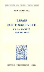 John Stuart Mill - Essais sur Tocqueville et la société américaine.