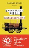 John Stuart Mill - L'utilitarisme.