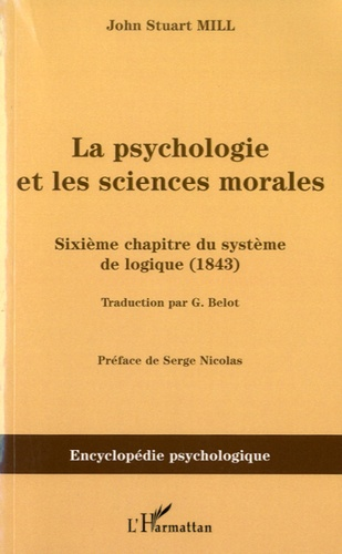 John Stuart Mill - La psychologie et les sciences morales - Sixième chapitre du système de logique (1843).