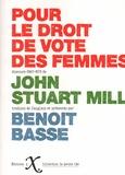 John Stuart Mill - Pour le droit de vote des femmes.
