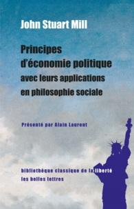 John Stuart Mill - Principes d'économie politique avec leurs applications en philosophie sociale.