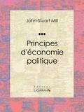 John-Stuart Mill et  Ligaran - Principes d'économie politique.