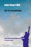 John Stuart Mill - Sur le socialisme.