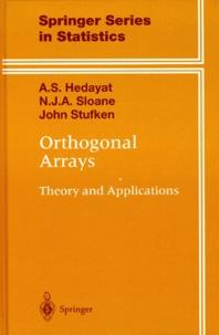 John Stufken et A-S Hedayat - ORTHOGONAL ARRAYS. - Theory and Applications.