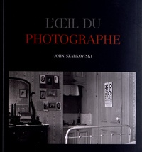 John Szarkowski - L'oeil du photographe - The museum of modern art, New-York.