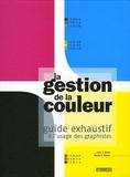 John-T Drew et Sarah-A Meyer - La gestion de la couleur - Guide exhaustif à l'usage des graphistes.