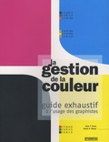 John T. Drew et Sarah A. Meyer - La gestion de la couleur - Guide exhaustif à l'usage des graphistes.