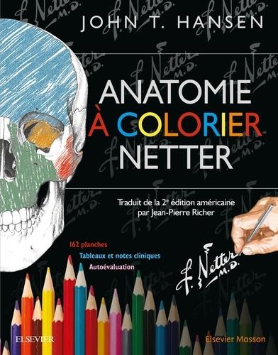 John T Hansen - Anatomie à colorier Netter.