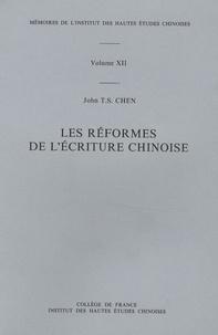 John T.S. Chen - Les réformes de l'écriture chinoise.