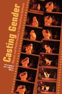 John t. Warren et Laura Lengel - Casting Gender - Women and Performance in Intercultural Contexts.