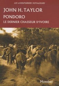 John Taylor - Pondoro - Le dernier chasseur d'ivoire.