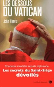 John Thavis - Les dessous du Vatican.
