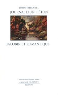 John Thelwall - Journal d'un piéton jacobin et romantique.