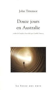 John Tittensor - Douze jours en Australie.