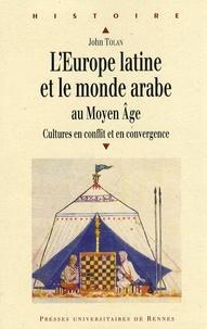 Livres gratuits en ligne téléchargement gratuit L'Europe latine et le monde arabe au Moyen Age  - Cultures en conflit et en convergence 9782753508224 iBook MOBI (French Edition)