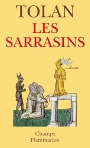 John Tolan - Les sarrasins - L'islam dans l'imagination européenne au Moyen Age.