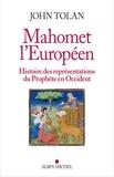 John Tolan - Mahomet l'européen - Histoire des représentations du Prophète en Occident.