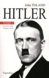 John Toland - Adolf Hitler - Tome 1, 20 avril 1889-Octobre 1938.