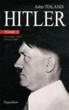John Toland - Adolf Hitler - Tome 2, Novembre 1938 - 30 Avril 1945.