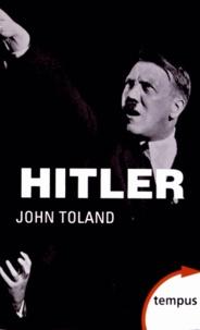 John Toland - Coffret Hitler - Tome 1, 20 avril 1889-octobre 1938 ; Tome 2, Novembre 1938-30 avril 1945.