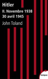 John Toland - Hitler - Tome 2, Novembre 1938 - 30 avril 1945.