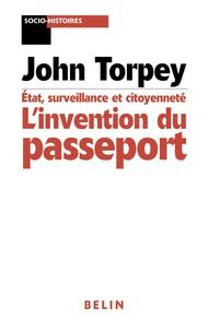John Torpey - L'invention du passeport - Etats, citoyenneté et surveillance.