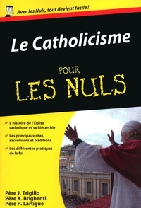 John Trigilio et Kenneth Brighenti - Le Catholicisme pour les nuls.