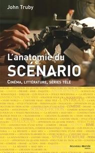John Truby - Anatomie du scénario - Cinéma, littérature, séries télé.
