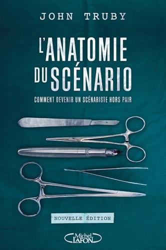 L'anatomie du scénario. Comment devenir un scénariste hors pair 2e édition