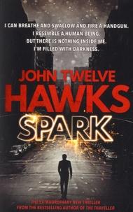 John Twelve Hawks - Spark.