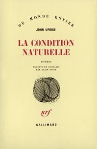 John Updike - La Condition naturelle - Poèmes.