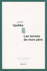 John Updike - Les larmes de mon père.