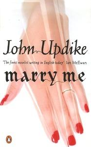 John Updike - Marry Me.