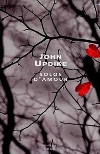 John Updike - Solos d'amour - Des nouvelles, une séquelle.