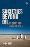 John Urry - Societies Beyond Oil - Oil Dregs and Social Futures.
