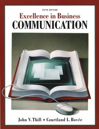 John-V Thill et Courtland-L Bovée - Excellence in Business Communication - Fifth Edition.