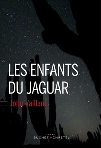John Vaillant - Les enfants du jaguar.