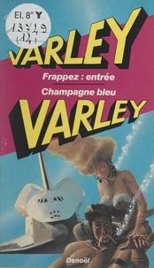 John Varley et Jean Bonnefoy - Frappez : entrée - Suivi de Champagne bleu.