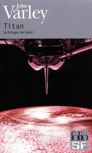 John Varley - La trilogie de Gaïa Tome 1 : Titan.