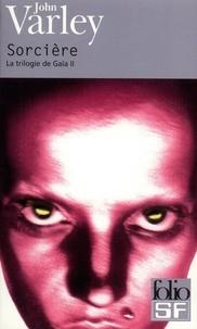 John Varley - La trilogie de Gaïa Tome 2 : Sorcière.