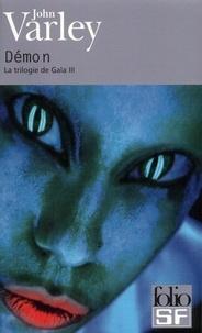 John Varley - La trilogie de Gaïa Tome 3 : Démon.