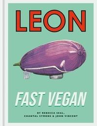 John Vincent et Rebecca Seal - Leon Fast Vegan.