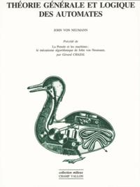 John von Neumann - Théorie générale et logique des automates - Le mécanisme algorithmique de John Von Neumann.